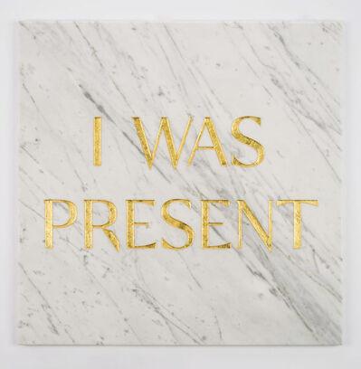 Tim Bengel, 'I WAS PRESENT', 2019
