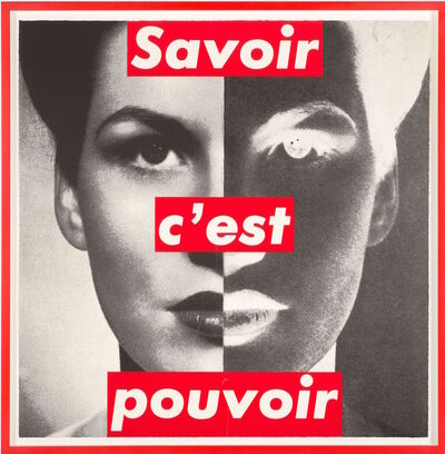 Barbara Kruger, 'Savoir c'est Pouvoir (Knowledge is Power)', 1989
