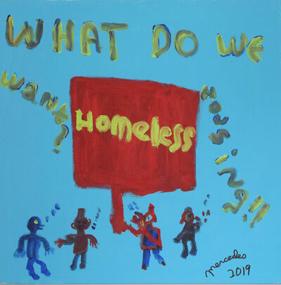 Mercedes Kelly, 'Homeless Housing Now! ', 2019