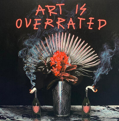"Alejandro Monge, '""Art is overrated""', 2019"