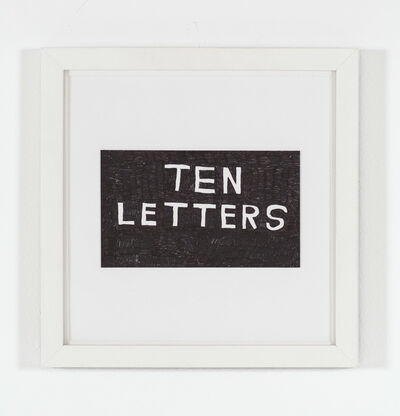 Charley Friedman, 'Ten Letters', 2013