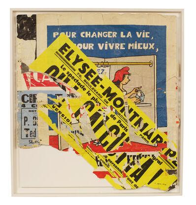 Raymond Hains, 'Pour vivre mieux ou Elysée Montmartre', 1972