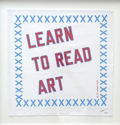 Lawrence Weiner, 'LEARN TO READ ART ', 2019