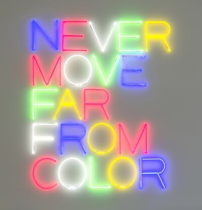 Maurizio Nannucci, 'NEVER MOVE FAR FROM COLOR', 2017
