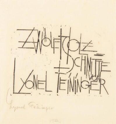 Lyonel Feininger, 'Zwolf Holzschnitte (Title Page)', 1921