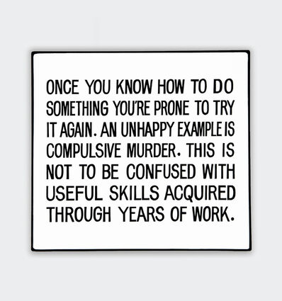 Jenny Holzer, 'Once you know how to do something...', 1981