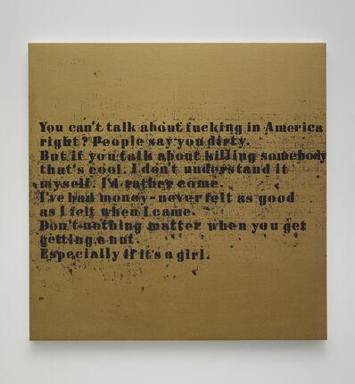 Glenn Ligon, 'Gold Especially if it's a Girl #2', 2008