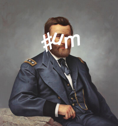 Shawn Huckins, 'Ulysses S. Grant: Hashtag Um', 2013