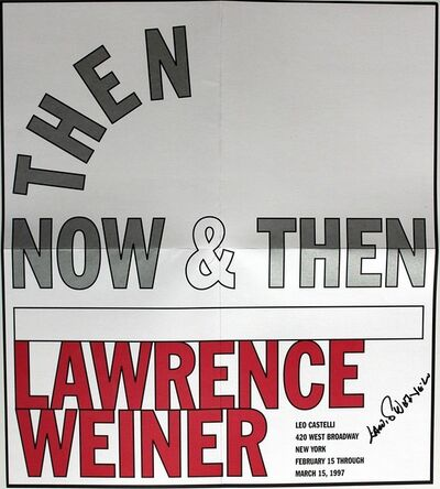 Lawrence Weiner, 'Then New and Then: Leo Castelli Gallery', 1997