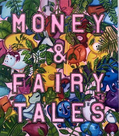 Celina Teague, 'Money & Fairy Tales', 2021