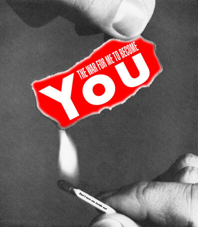 Barbara Kruger, 'Untitled (The war for me to become you)', 2008