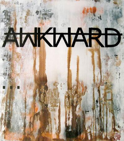 Rero, 'Untitled (AWKWARD...)', 2012