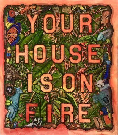 Celina Teague, 'Your House is on Fire', 2019