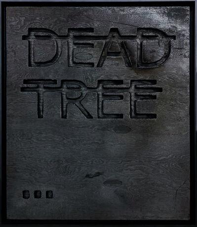 Rero, 'Untitled (DEAD TREE...)', 2020