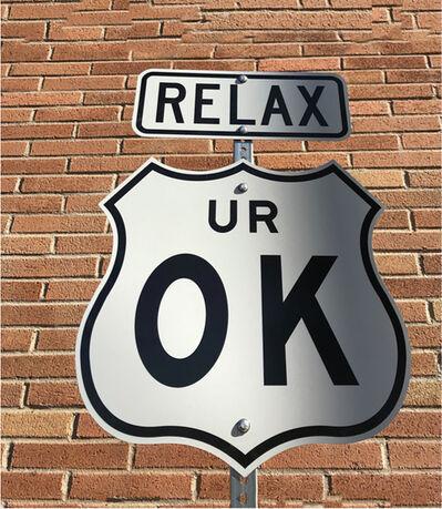"""Scott Froschauer, '""""Relax UR OK"""" -Contemporary Street Sign Sculpture', 2018"""