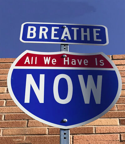 """Scott Froschauer, '""""Breathe All We Have Is Now"""" - Contemporary Street Sign Sculpture', 2017"""