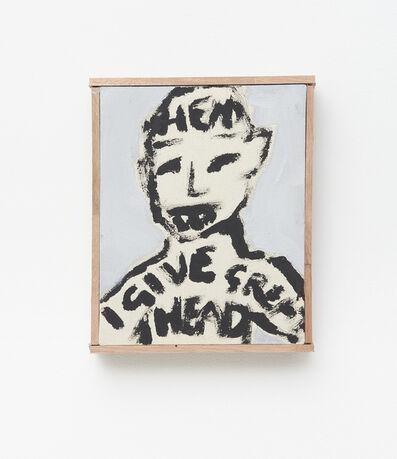 Brett Charles Seiler, 'Head (I Give Great Head)', 2018