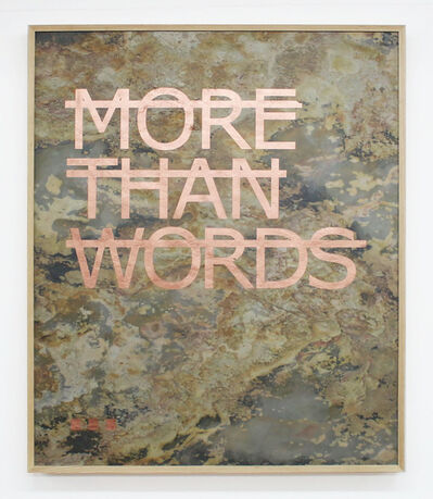 Rero, 'Untitled (MORE THAN WORDS...)', 2019