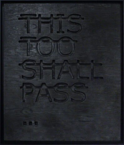 Rero, 'Untitled (THIS TOO SHALL PASS...)', 2019