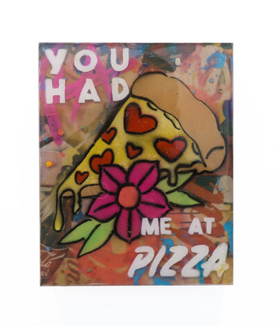 Registered Artist, 'You Had Me At Pizza', 2019