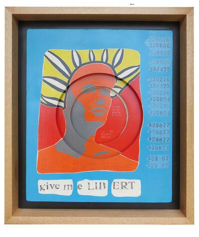 Felipe Ehrenberg, 'Give me libert', 1966-1967