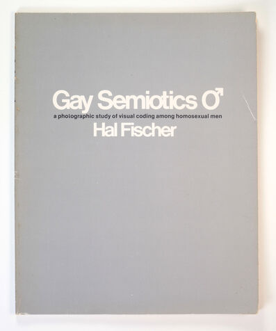 Hal Fischer, 'Gay Semiotics: A Photographic Study of Visual Coding Among Homosexual Men', 1977