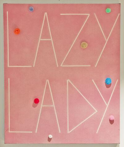 Scott Reeder, 'Lazy Lady', 2015