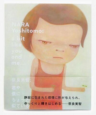 Yoshitomo Nara, 'NARA YOSHITOMO: A Bit Like You and Me..., 2012', 2012