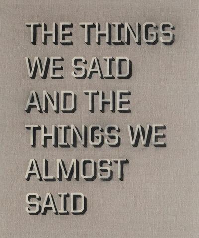 Ben Skinner, 'THE THINGS WE SAID', 2016