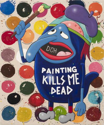 Riiko Sakkinen, 'Painting Kills Me Dead', 2019