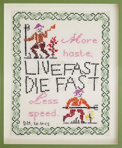 Des Hughes, 'Live Fast Die Fast', 2015