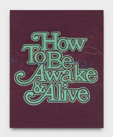 Andrew Brischler, 'How to Be Awake & Alive', 2018