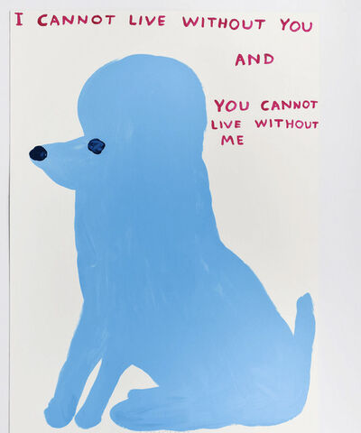 David Shrigley, 'Cannot Live Without You', 2019