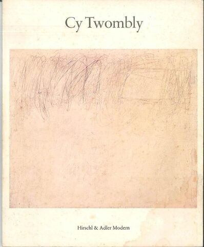 Cy Twombly, 'Cy Twombly Exhibition 1986 Catalogue by Hirschl and Adler Modern Gallery, New York', 1986