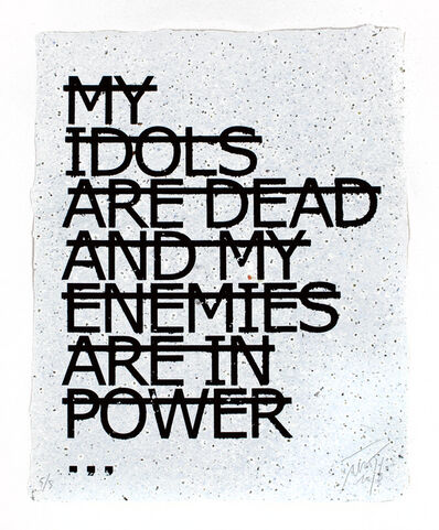 Rero, 'Untitled (My idols are dead and my enemies are in power)', 2016