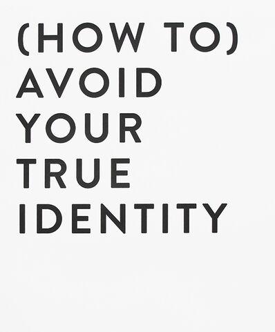 Craig Burnett, '(How To) Avoid Your True Identity', 2019