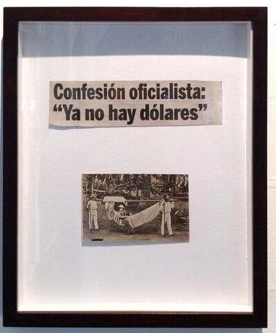 """Marco Montiel-Soto, 'Confesión oficialista """"Ya no hay dólares""""', 2015"""