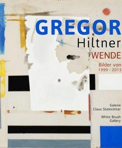 Gregor Hiltner, 'Gregor Hiltner Wende Bilder von 1999-2015', 2016