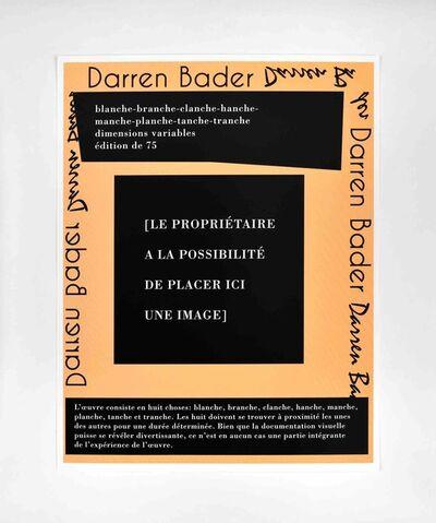 Darren Bader, 'blanche-branche-clanche-hanche-manche-planche-tanche-tranche', 2015