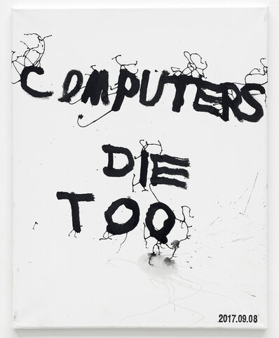 JIM JOE, 'COMPUTERS DIE TOO', 2017
