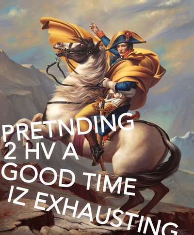 Shawn Huckins, 'Napoleon Crossing The Alps, Pretending To Have A Good Time Is Exhausting', 2019