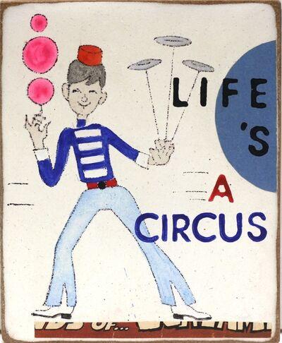 Kati Elm, 'Life's a Circus', 2018
