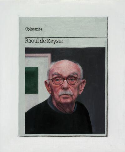 Hugh Mendes, 'Obituary: Raoul De Keyser', 2015