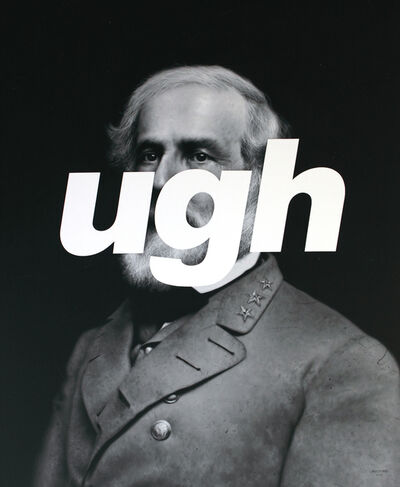 Shawn Huckins, 'Robert E Lee: UGH', 2015