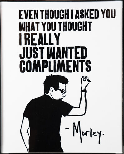 Morley, 'Comppliments', 2018