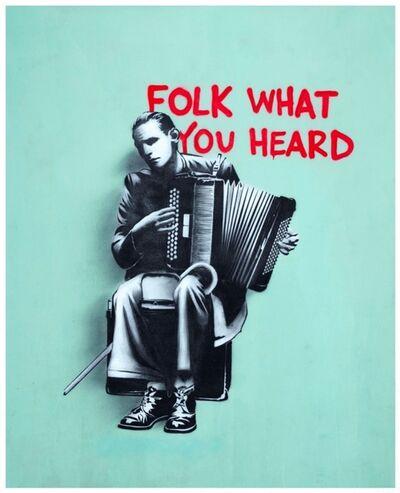 Hijack, 'Folk What You Heard', 2019