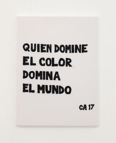 Carlos Castro Arias, 'Quien domine el color domina el mundo', 2017