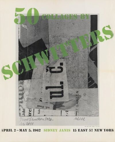 Kurt Schwitters, '50 Collages by Schwitters, April 2-May5, 1962, Sidney Janis Gallery Exhibition Poster', 1962