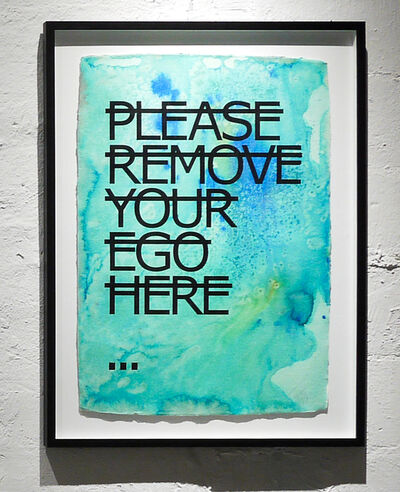 Rero, 'Untitled (PLEASE REMOVE YOUR EGO HERE...)', 2018