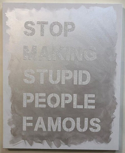 Plastic Jesus, 'Stop Making Stupid People Famous ', 2018